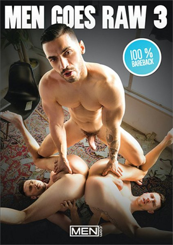 Men Goes Raw  3 Gay DVD Image